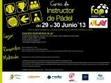 INSTRUCTOR DE PADEL. 29-30 DE JUNIO. CENTRO DEPORTIVO PLAY-CORDOBA
